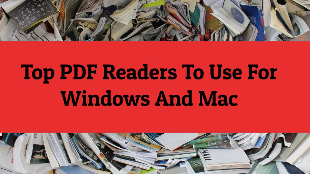 Top PDF Readers To Use For Windows And Mac